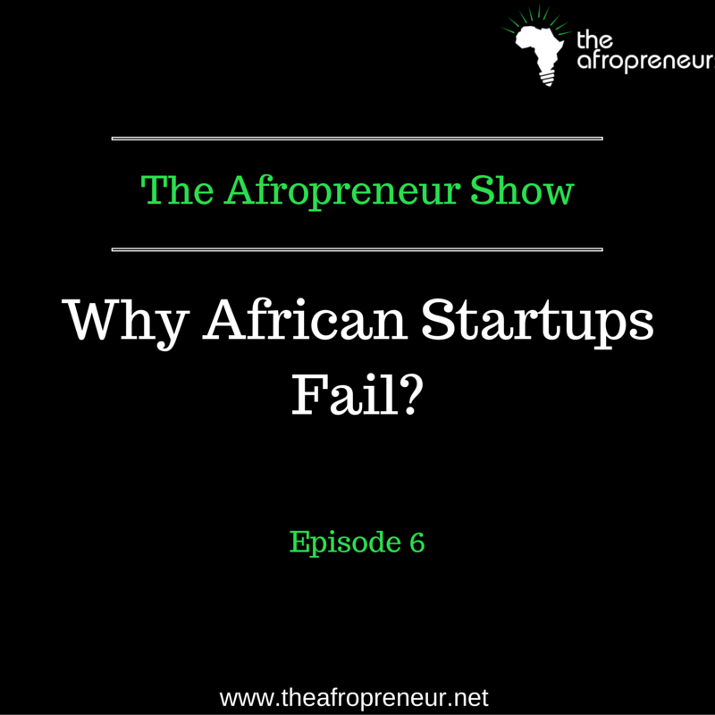 Ep6: Why African Startups Fail