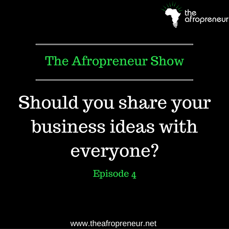 EP4: Should Entrepreneurs share their business ideas with everyone? Conversation with Momarr Taal
