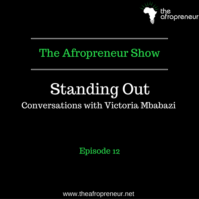 Ep12: Standing Out, Conversation with Victoria Mbabazi