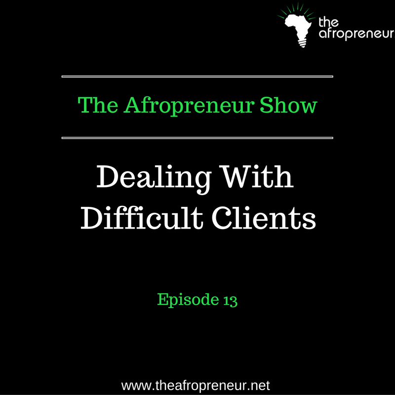 Ep13: Dealing with Difficult Clients