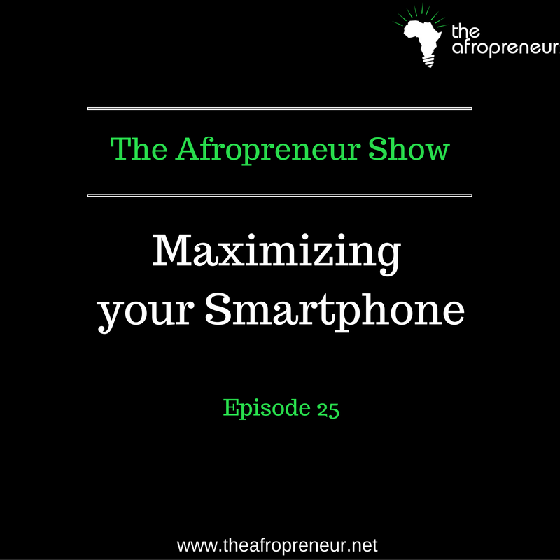 Ep25: Maximizing your Smartphone as an Entrepreneur