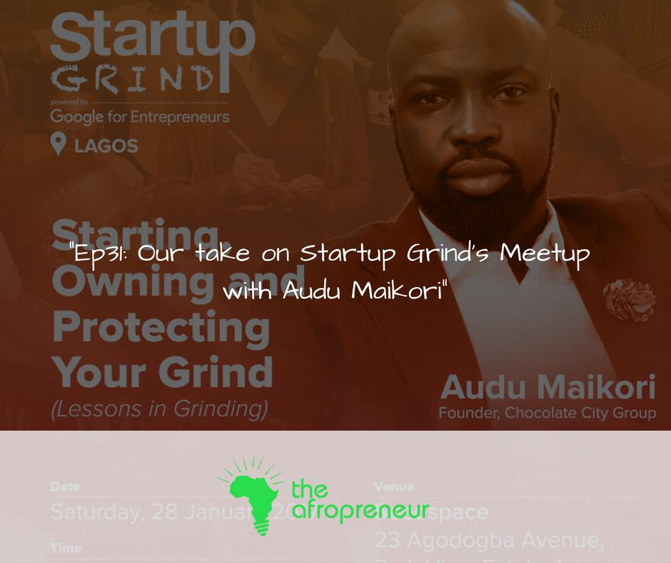 Ep31: Startup Grind's Meetup with Audu Maikori