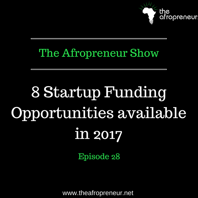 Ep28: 8 Startup Funding Opportunities Available in 2017