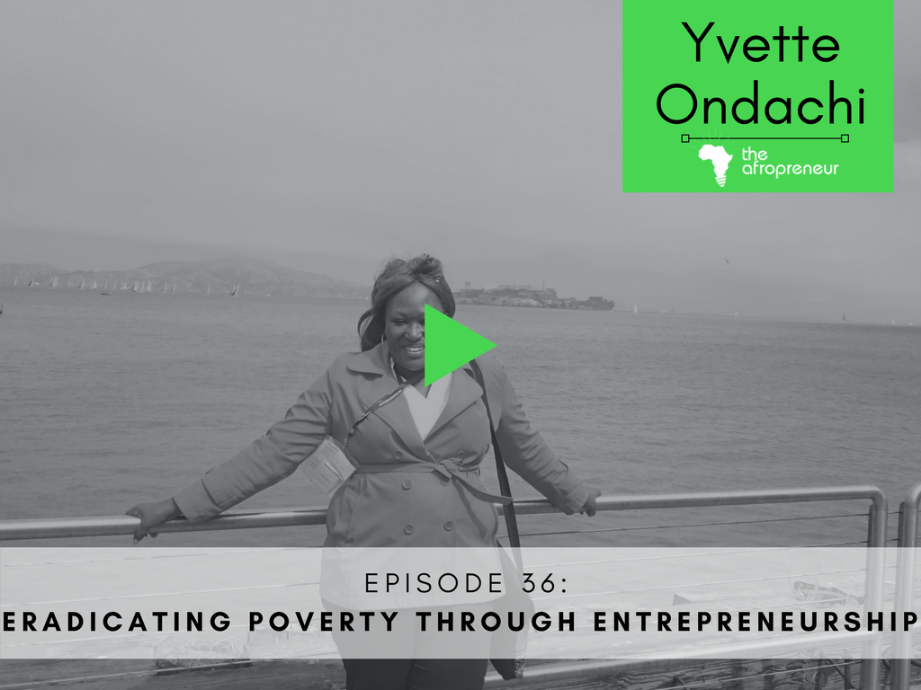 Yvette Ondachi-Eradicating - Poverty-Afropreneur POdcast Web